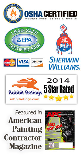 Paint Medics Inc, OSHA Certifed, EPA Lead-Safe Certified Firm, Accepts major credit cards, Shrewin Williams paints, Rabbit Ratings 5 Star Rated, Featured in American Painting Contractor Magazine